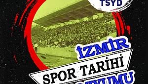 """""""İzmir Spor Tarihi Sempozyumu"""""""