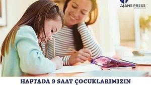 Haftada 9 Saat Çocuklarımızın Ödevlerine Yardım Ediyoruz