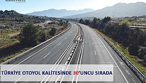 Türkiye Otoyol Kalitesinde 30'uncu Sırada