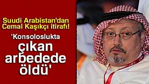 Suudi Arabistan: 'Kaşıkçı konsoloslukta çıkan arbedede öldü'