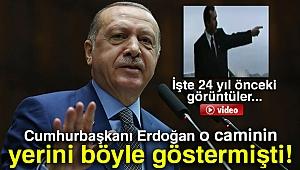 Cumhurbaşkanı Erdoğan 24 yıl önce o caminin yerini böyle gösterdi