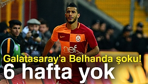 Galatasaray'a Belhanda şoku