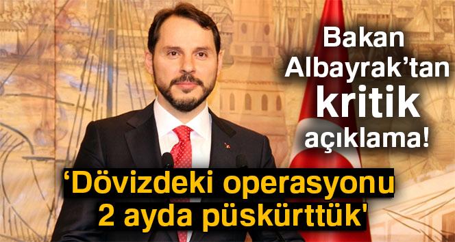 Hazine Bakanı Albayrak: 'Dövizdeki operasyonu 2 ayda püskürttük'
