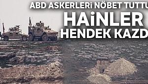 ABD askerleri nöbet tuttu, YPG'liler hendek kazdı