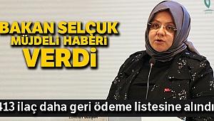 """Bakan Zehra Zümrüt Selçuk açıkladı; """"413 ilacı daha geri ödeme listesine aldık"""""""