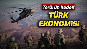 Terörün hedefi Türk ekonomisi