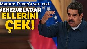 Maduro'dan Trump'a ikaz: 'Ellerini Venezuela'dan çek'