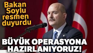Bakan Soylu: 'Büyük bir operasyon daha hazırlıyoruz'