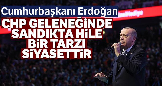 Cumhurbaşkanı Erdoğan: CHP geleneğinde sandıkta hile adeta bir tarzı siyasettir