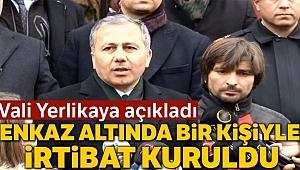 İstanbul Valisi açıkladı: 'Bir kızımızla arama kurtarma ekiplerimiz konuştular'