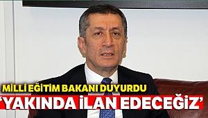 Milli Eğitim Bakanı: Yakında ilan edeceğiz