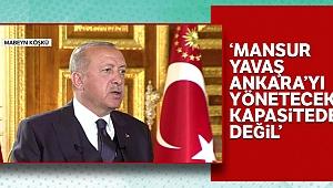 'Mansur Yavaş Ankara'yı yönetecek kapasitede değil'