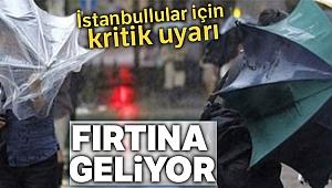 İstanbul için fırtına uyarısı !