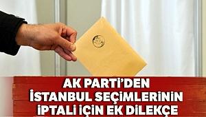 AK Parti, İstanbul seçiminin iptali için YSK'ya ek dilekçe sundu
