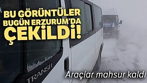 Bu görüntüler bugün Erzurum'da çekildi