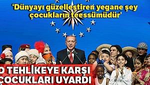 Cumhurbaşkanı Erdoğan: 'Dünyayı güzelleştiren yegane şey çocukların tebessümüdür'