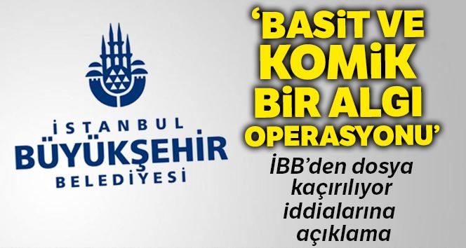 İBB'den 'dosya kaçırılıyor' iddialarına ilişkin açıklama