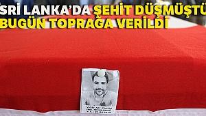 Sri Lanka'daki terör saldırısında hayatını kaybeden Yiğit Ali Çavuş toprağa verildi