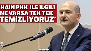 Bakan Soylu: 'Hain PKK ile ilgili ne varsa tek tek temizliyoruz'