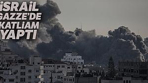 İsrail, Gazze'de katliam yaptı