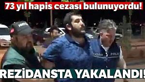 73 yıl hapis cezası bulunan suç örgütü yöneticisi yakalandı