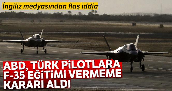 ABD, Türk pilotlara F-35 eğitimi vermeme kararı aldı