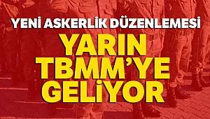 Askerlik Kanun Teklifi yarın TBMM Genel Kurulu gündemine gelecek