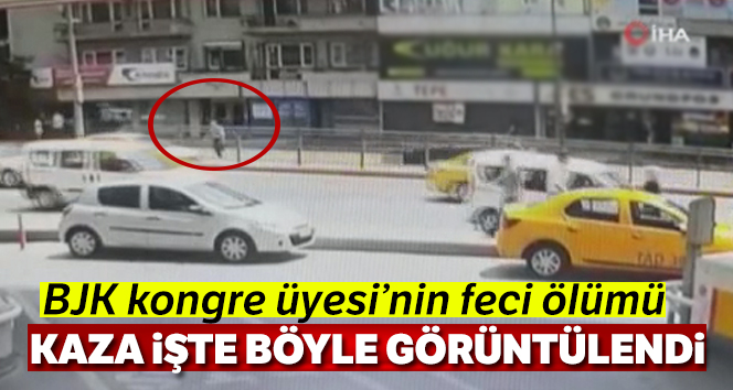 BJK kongre üyesi Abdullah Baysal'ın kazada ölümü kamerada