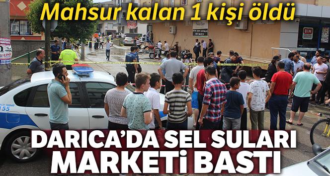 Darıca'da sel sularının bastığı market deposunda mahsur kalan kadın öldü