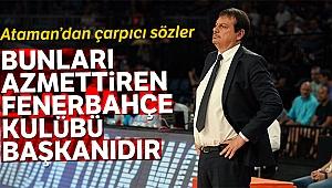 Ergin Ataman: 'Bunları azmettiren kişi Fenerbahçe Kulübü Başkanıdır'