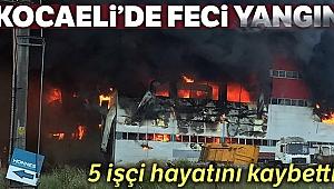 Fabrika yangınında 5 işçi hayatını kaybetti