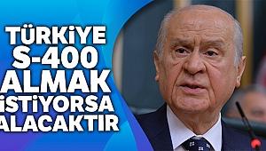 MHP Genel Başkanı Bahçeli: 'Türkiye S-400 almak istiyorsa alacaktır, bu iş bitmiştir'