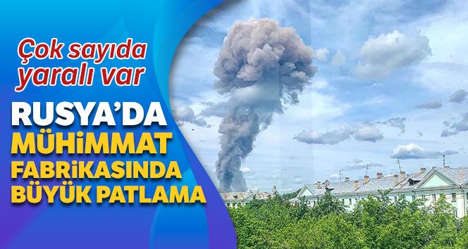 Rusya'da mühimmat fabrikasında büyük patlama: 19 yaralı