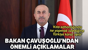 'Kıta sahanlığında ne yapmak istediğine Türkiye karar verir'