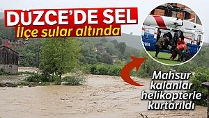 Düzce'de sel! Mahsur kalanlar helikopterle kurtarıldı