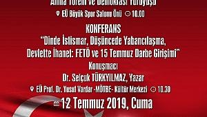 """FETÖ ve 15 Temmuz Darbe Girişimi"""" konferansı"""