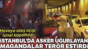 İstanbul'da asker uğurlayan magandalar tünel kapatıp havaya ateş açtı