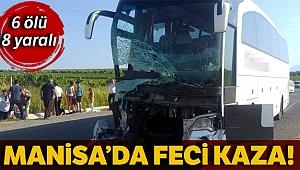 Manisa'da otobüs ve minibüs çarpıştı: 6 ölü, 8 yaralı