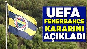 UEFA, Fenerbahçe kararını açıkladı