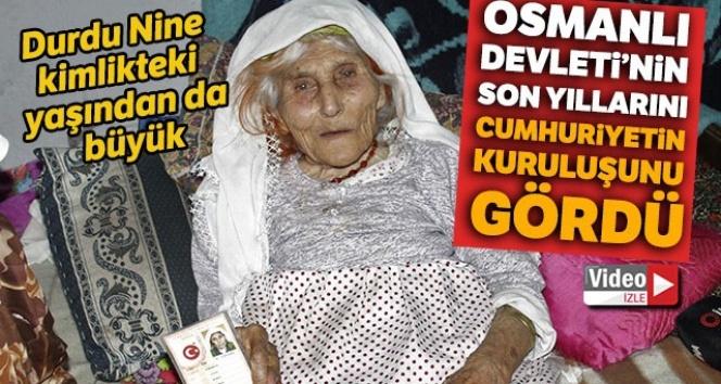 104 yaşında olan Durdu Nine halen kendisine özen göstermeye devam ediyor