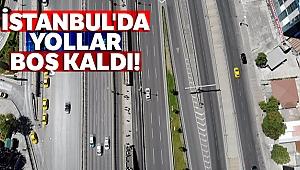 İstanbul'da boş kalan yollar havadan görüntülendi