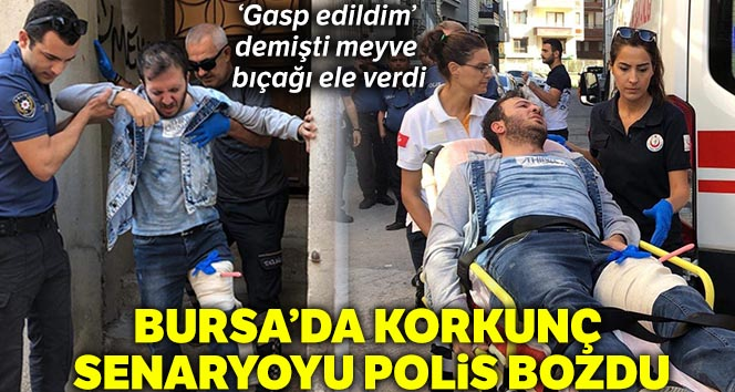 Bursa'da korkunç senaryoyu polis bozdu