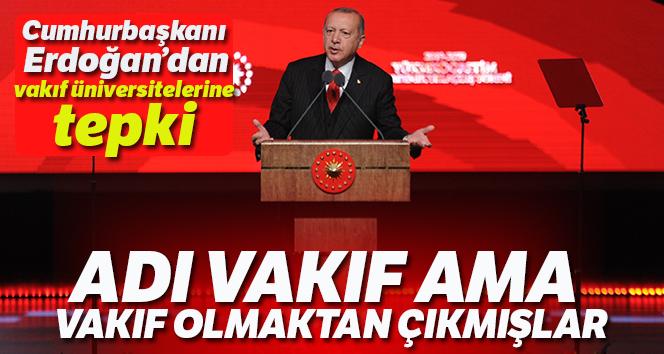 Cumhurbaşkanı Erdoğan: 'Adı vakıf ama vakıf olmaktan çıkmışlar'