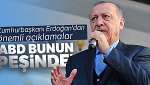 Cumhurbaşkanı Erdoğan'dan flaş açıklama! 'ABD bunun peşinde'