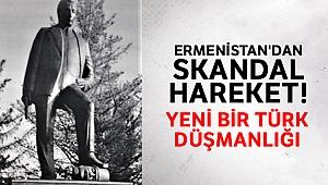 Ermenistan'dan yeni bir Türk düşmanlığı
