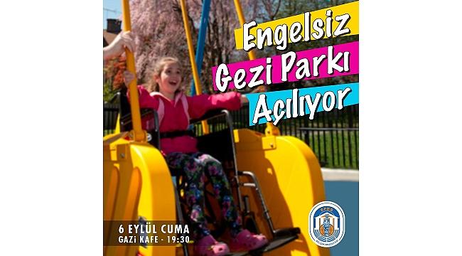 Gazi Kafe'nin Bahçesinde Engelsiz Gezi Parkı Açılıyor