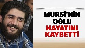 Mursi'nin oğlu Abdullah hayatını kaybetti