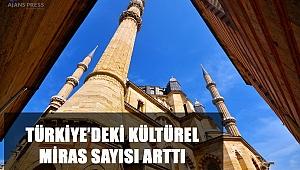 Türkiye'deki Kültürel Miras Sayısı Arttı