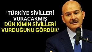 Bakan Soylu: 'Türkiye sivilleri vuracakmış, dün kimin sivilleri vurduğunu gördük'