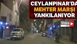 Ceylanpınar'da 'Mehter Marşı' yankılanıyor